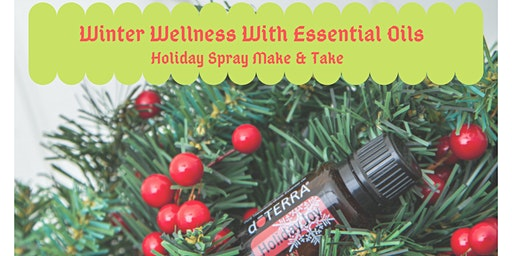 Winter Wellness  & Holiday Spray Make/Take