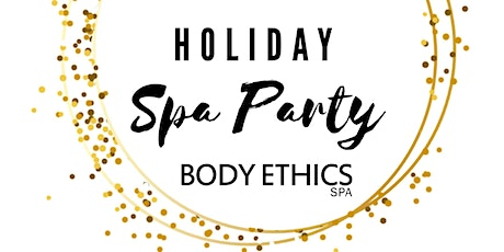 Body Ethics Spa Holiday  Party tickets