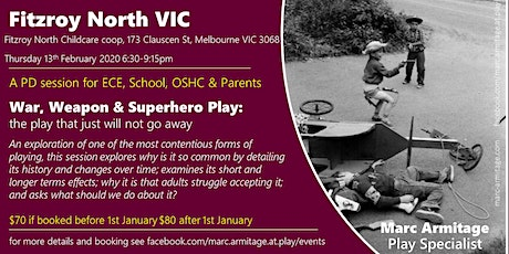 War Weapon & Superhero Play - in Fitzroy North Melbourne VIC tickets