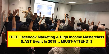 FREE Facebook Marketing & High Income Masterclass (Last Event In Johor Bahru For 2019!!) tickets
