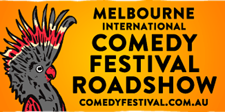 Melbourne International Comedy Festival Roadshow in Quorn - 2021 tickets