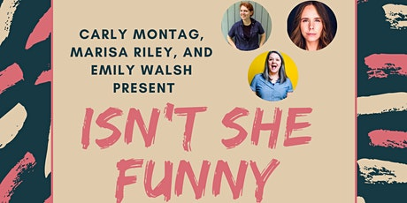 Isn't She Funny: A Comedy Show with an all Female Lineup - Ft. Jo Firestone tickets