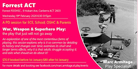 War, Weapon & Superhero Play - in Forrest ACT tickets