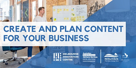How to Create and Plan Content for your Business - Nillumbik/Banyule tickets