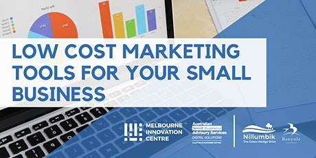 Low Cost Marketing Tools for your Small Business - Nillumbik/Banyule tickets