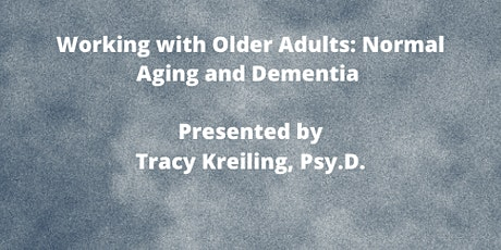 Working with Older Adults: Normal Aging and Dementia tickets