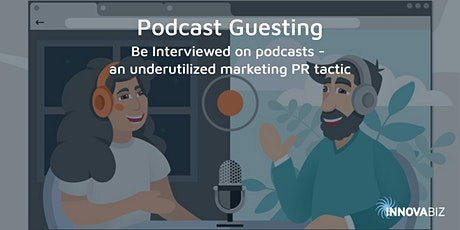 Podcast Guesting - How to Share your Message on other People's Podcasts tickets