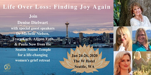 Life Over Loss: Finding Joy Again - Seattle, WA