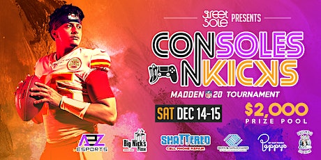 ConSoles n' Kicks | FREE ENTRY Madden 20 Tournament | $2000 Prize Pool | PS4/XBOX One tickets