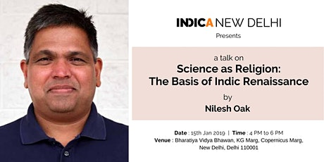 """Talk on """"Science as Religion:The Basis of Indic Renaissance"""" by  Nilesh Oak tickets"""