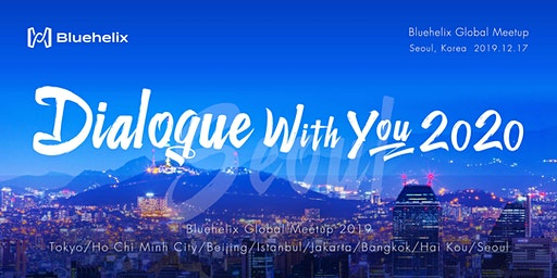 Bluehelix Seoul Meetup - Dialogue With You 2020