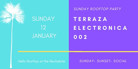 Terraza Electronica 002 X The Rechabite tickets