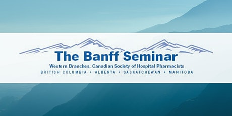 46th Annual CSHP Western Branches Banff Seminar tickets