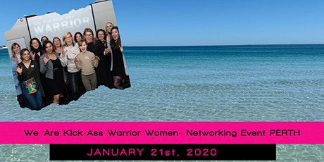 We Are Kick-Ass Warrior Women Network PERTH tickets