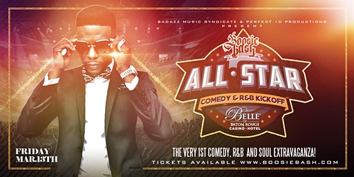 Boosie Bash ALL-STAR COMEDY AND R&B KICKOFF EXPERIENCE