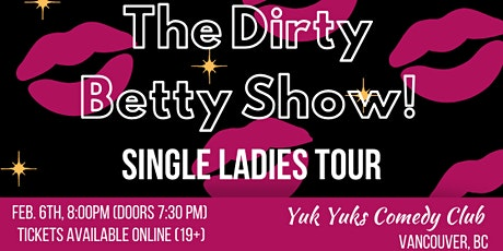 The Dirty Betty Show! Single Ladies Tour tickets