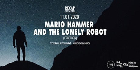 Mario Hammer And The Lonely Robot LIVE in Mönchengladbach // pres. by Recap Tickets