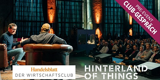 Club Gespräch | Pre Event Hinterland of Things