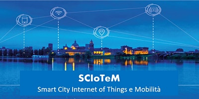 "HACKATHON ""SCIoTeM - Smart City, Internet of Things e Mobilità"""