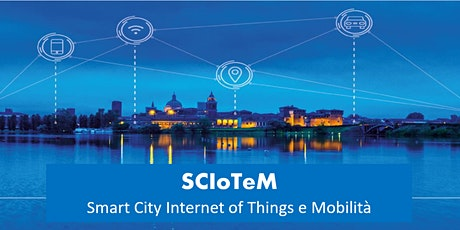 "HACKATHON ""SCIoTeM - Smart City, Internet of Things e Mobilità"" biglietti"