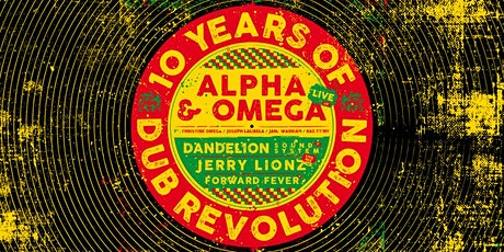10 Years Of Dub Revolution ft. Alpha & Omega tickets