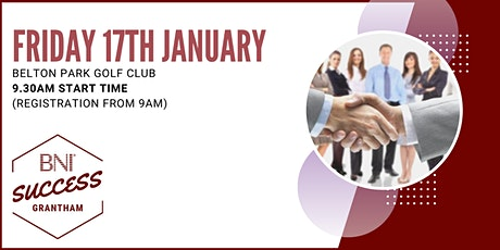 BNI Success Grantham - Network meeting 17th January tickets
