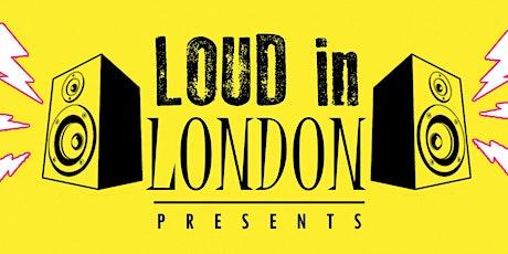 Loud in London Presents - O2 Academy2 Islington tickets