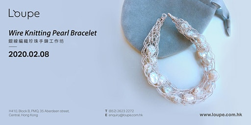 Wire Knitting Pearl Bracelet銀線編織珍珠手鍊工作坊