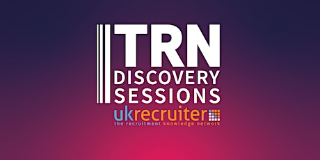 UK Recruiter and TRN Discovery Sessions for Recruiters tickets