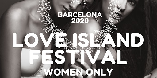 Barcelona Love Island Women Only