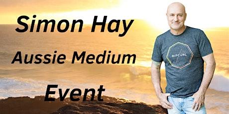 Aussie Medium, Simon Hay at The Riversleigh in Bairnsdale tickets