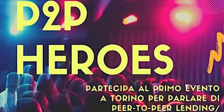 P2P Heroes - Peer-To-Peer Lending/Crowdfunding e Investimenti biglietti