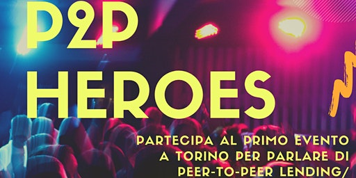 P2P Heroes - Peer-To-Peer Lending/Crowdfunding e Investimenti
