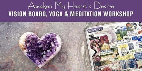 Awakening My Heart's Desire: Vision Board, Yoga & Meditation Workshop tickets