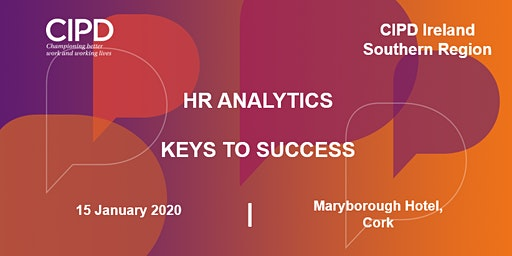CIPD Ireland Southern Region - HR Analytics - Keys to Success