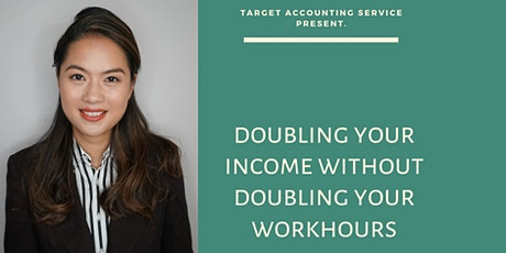 The 7 Steps To Double Your Income Without Doubling Your Hours tickets