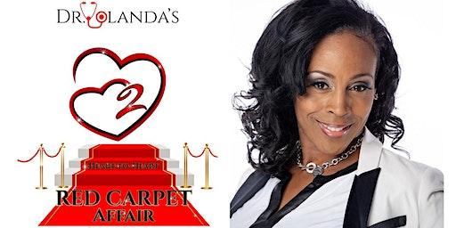 Dr. Yolanda's 2nd Annual Heart-to-Heart Red Carpet Affair