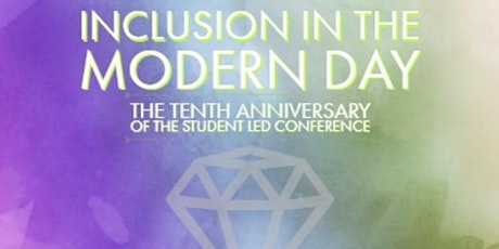 Inclusion in the Modern Day - Student Led Conference 2020 tickets