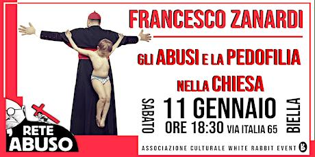 Francesco Zanardi - Gli Abusi e la Pedofilia Nella Chiesa biglietti