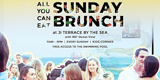 All You Can Eat Sunday Brunch at Ji Terrace by The Sea