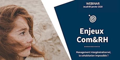 WEBINAR - Enjeux Com&RH n°2 – Management intergénérationnel, la cohabitation impossible ? billets