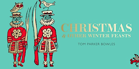 Fortnum's Christmas Cookbook Signing with Tom Parker Bowles tickets