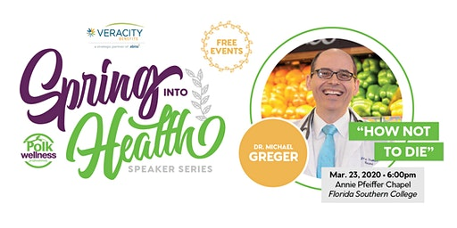 Spring Into Health Speaker Series - Dr. Michael Greger