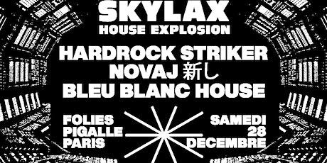Skylax & Folies Paris: Hardrock Striker, Novaj, Bleu Blanc House billets