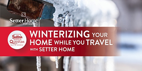 Setter Home-Winterizing Your Home While You Travel tickets
