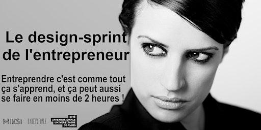 Tester et adapter son concept aux retours. Sprint de l'entrepreneur.