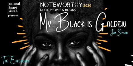 NoteWorthy Music People & Books: My Black Is Golden tickets