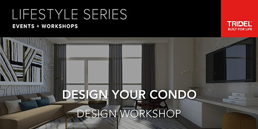 Design Your Condo Workshop - Tuesday, February 18 at 6:45 pm