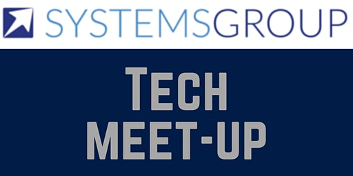 SystemsGroup Tech Meet-up