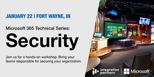 Microsoft 365 Technical Series: Security | Fort Wayne, IN